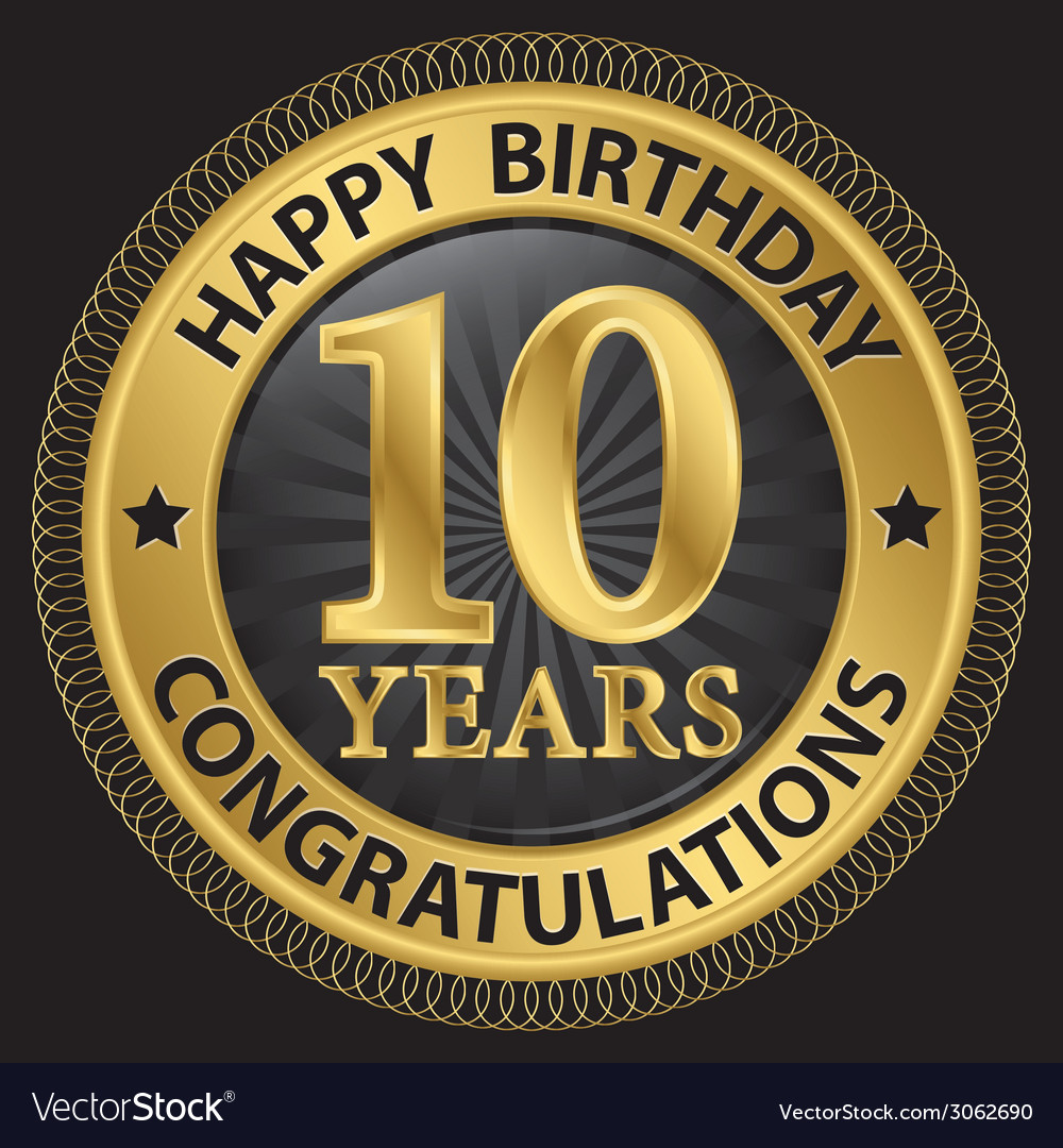 10 years happy birthday congratulations gold label