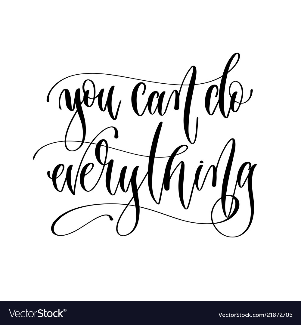 You can do everything - hand lettering inscription