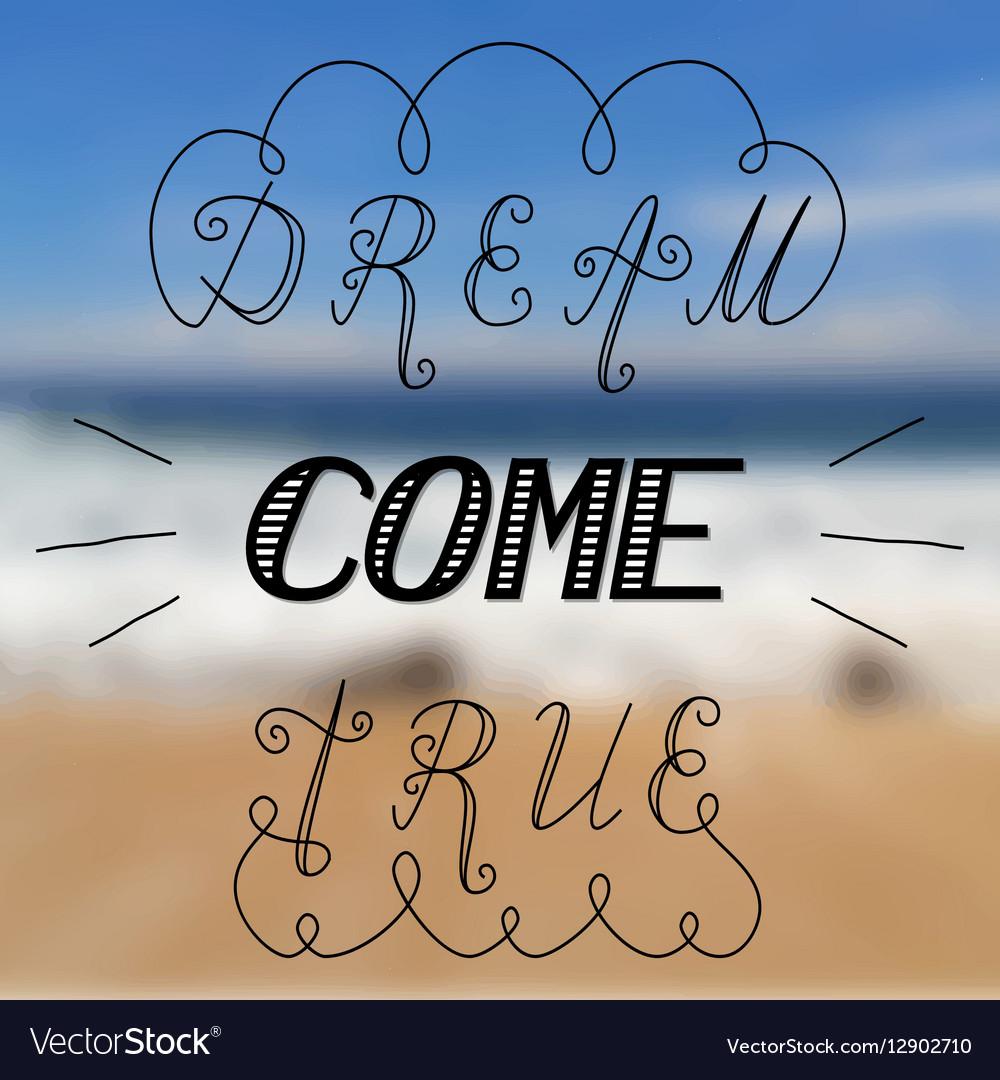 Dream come true beach vector image
