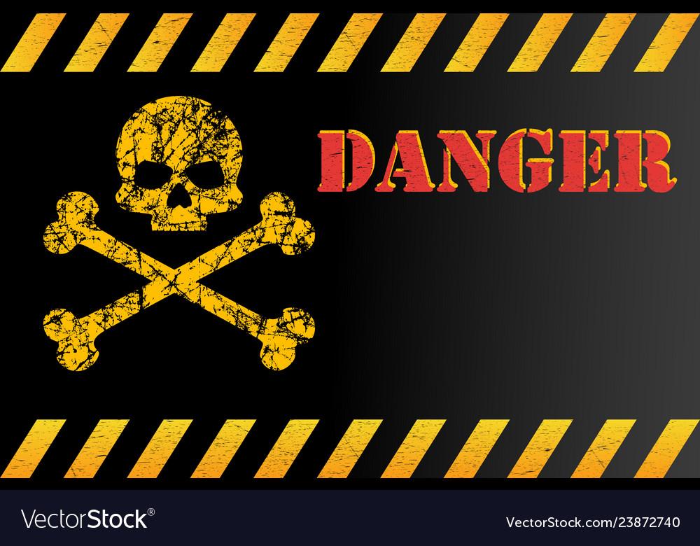 Warning sign of danger with skull grunge worn