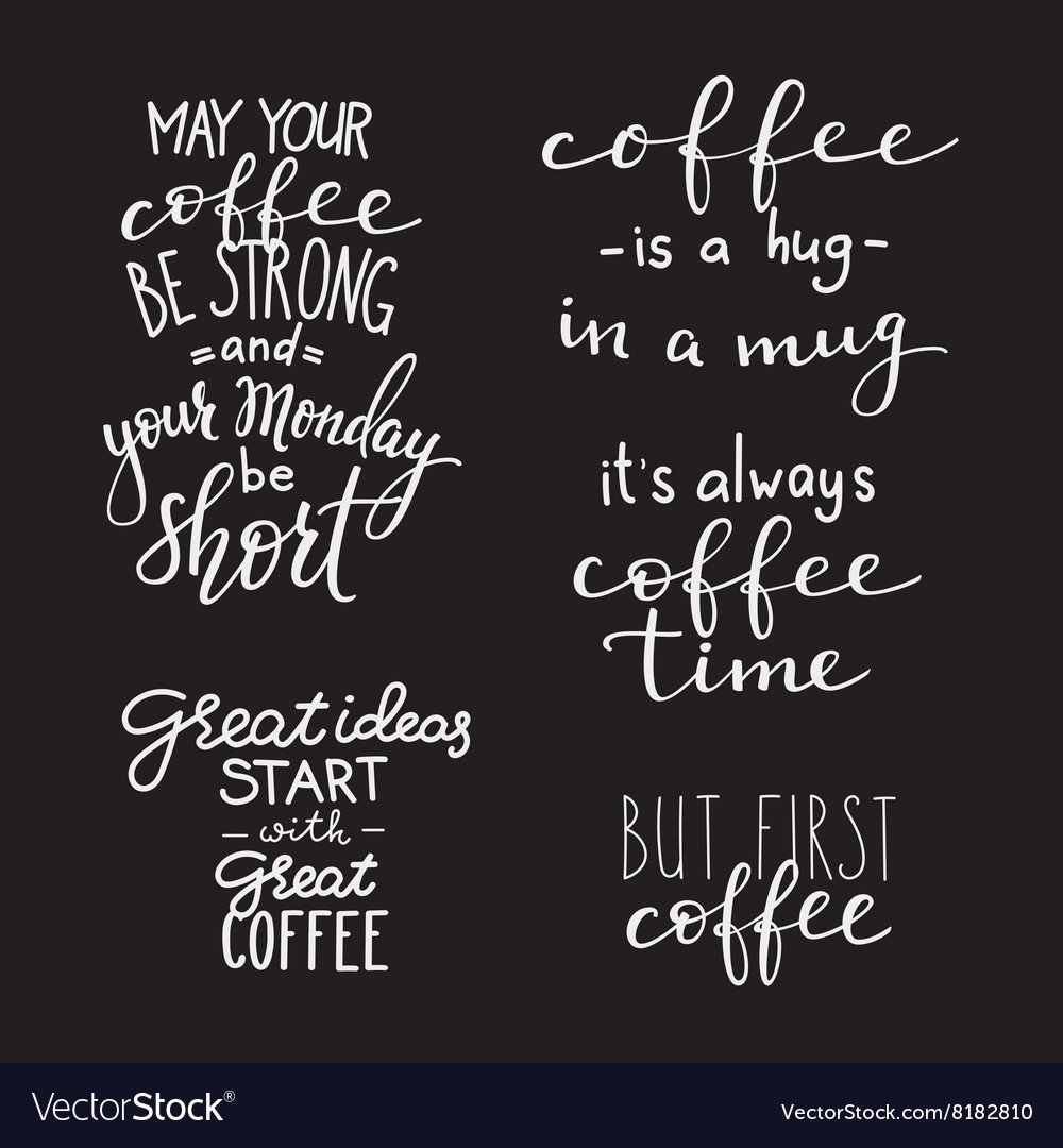 quote coffee typography set royalty vector image
