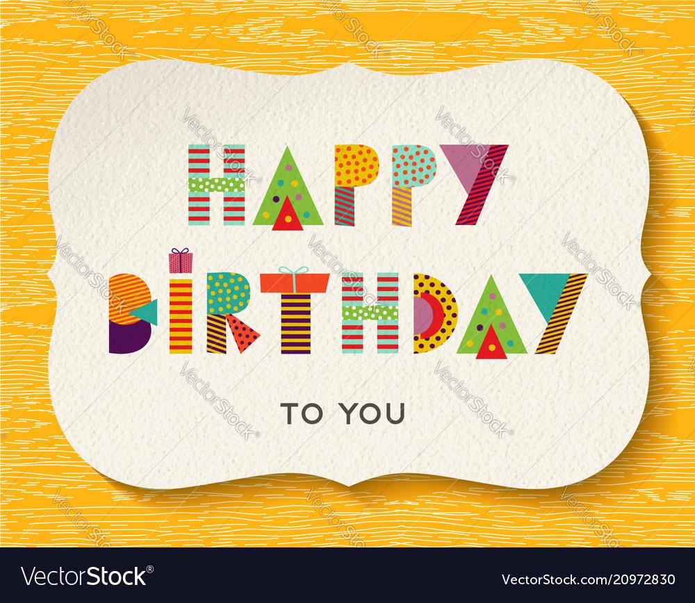Happy Birthday Fun Color Text Quote Card Vector Image