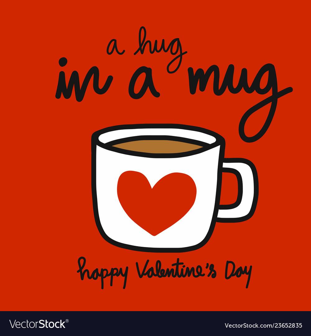 A hug in a mug red heart coffee cup