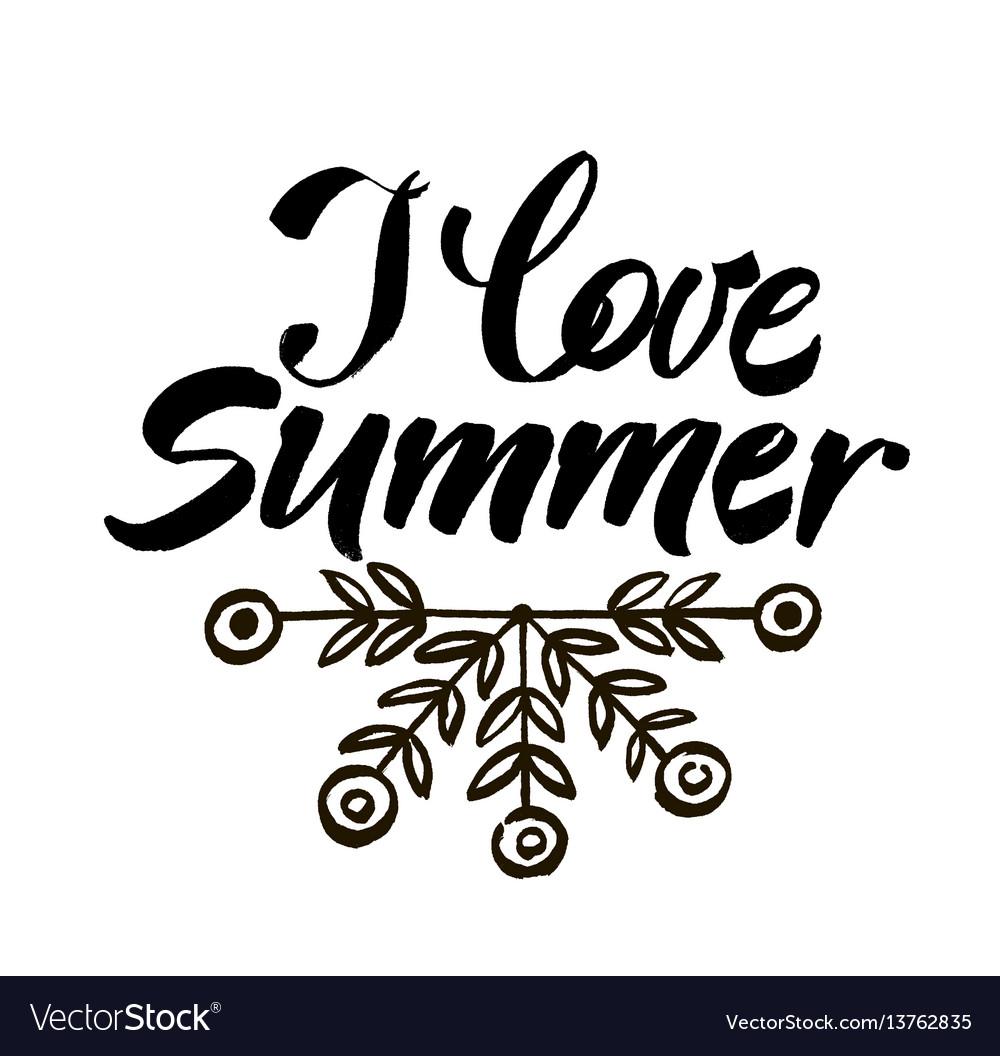 I love summer concept modern brush calligraphic vector image