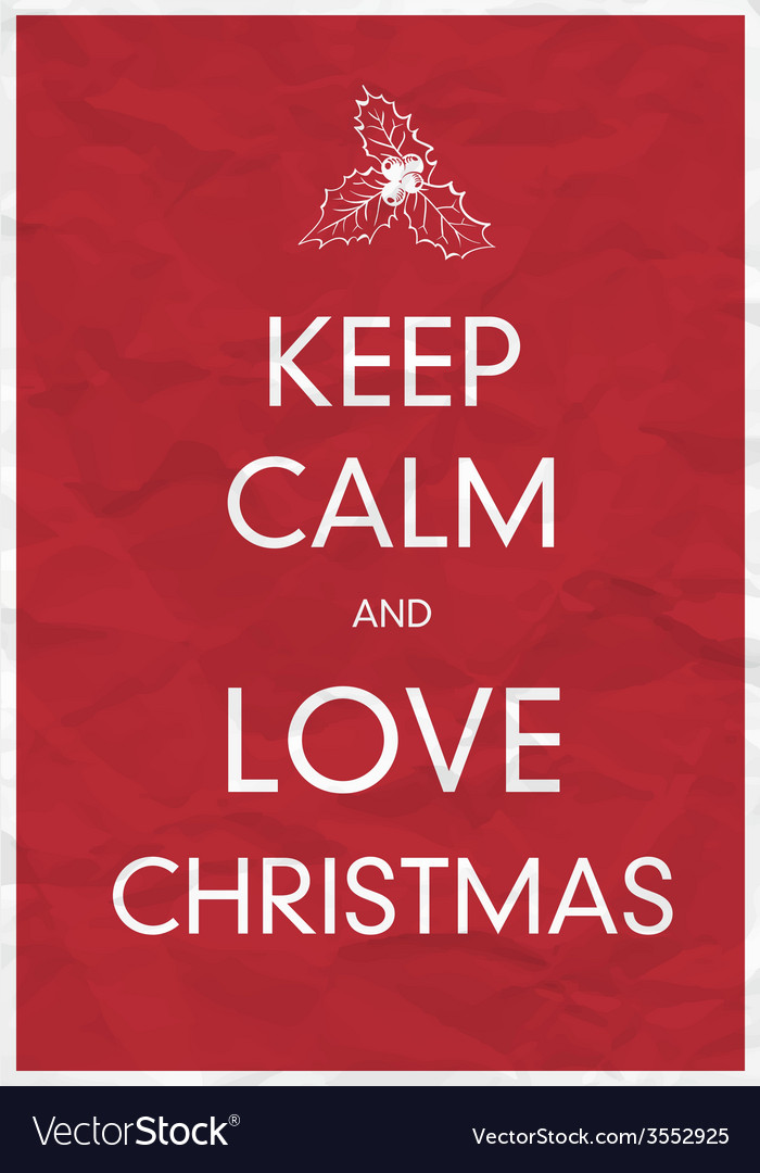 Keep calm and love christmas Royalty Free Vector Image