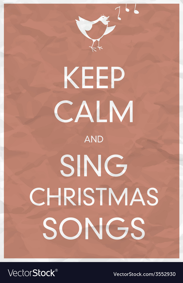 Keep calm and sing christmas song Royalty Free Vector Image