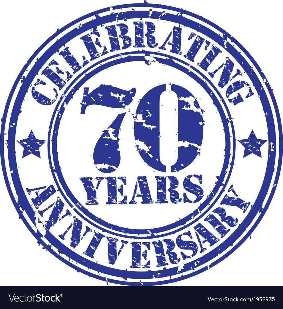 Celebrating 70 years anniversary grunge rubber sta vector image