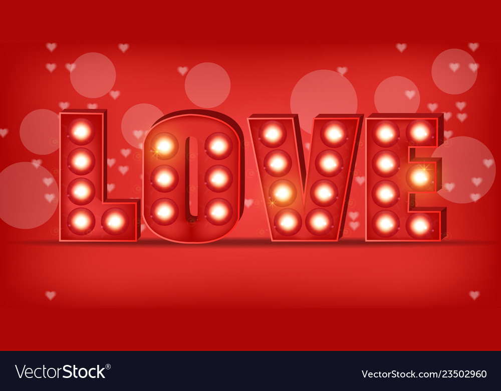 Love text in lights realistic special