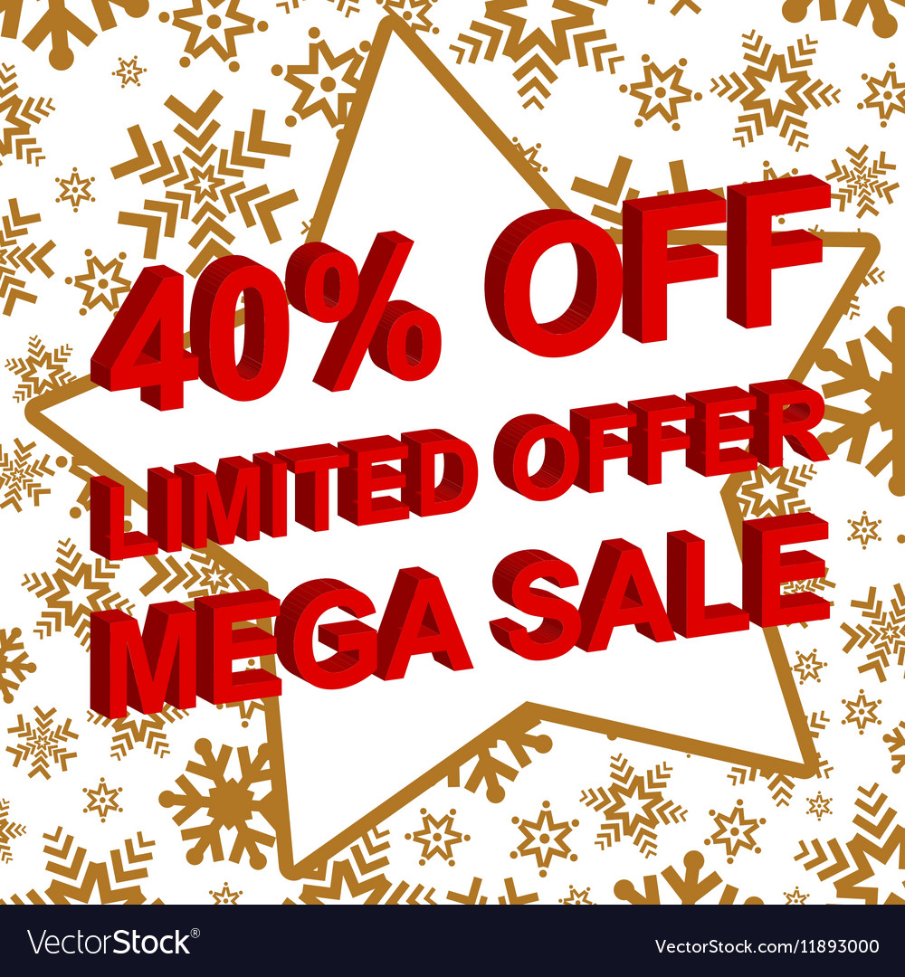 Winter sale poster with LIMITED OFFER MEGA SALE 40 vector image