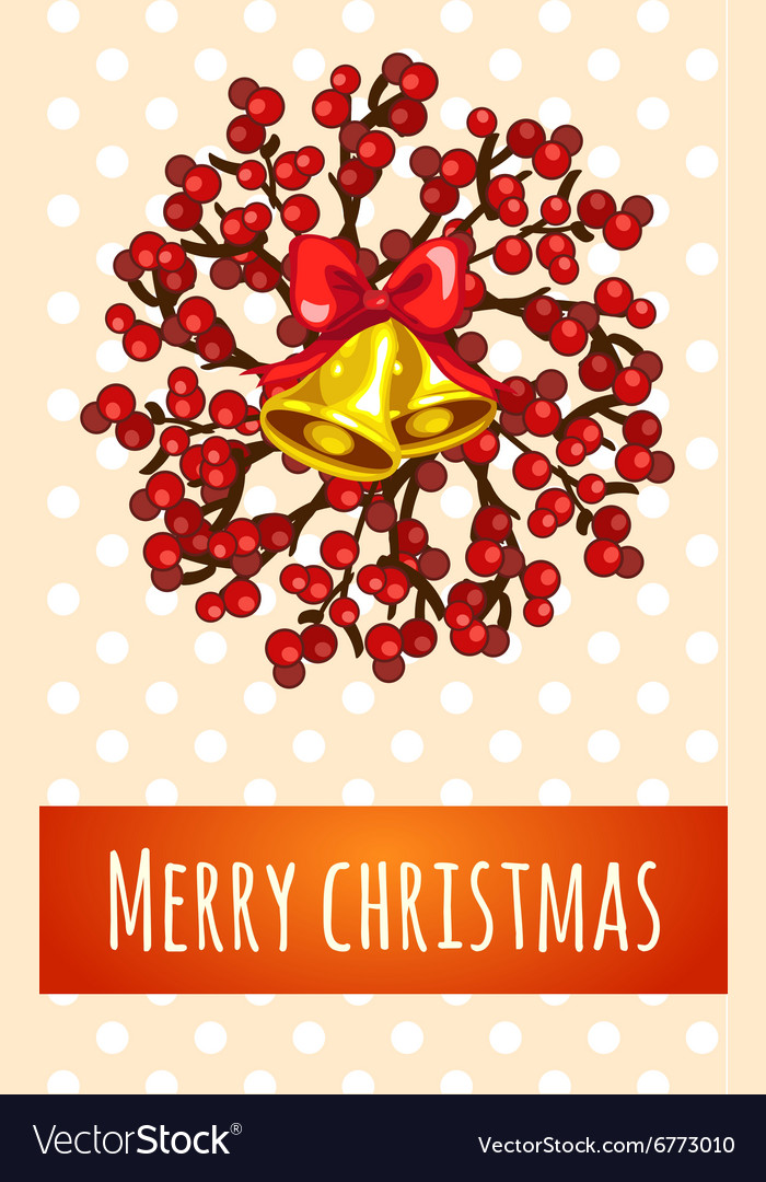 Christmas greeting card with bell and berries vector image