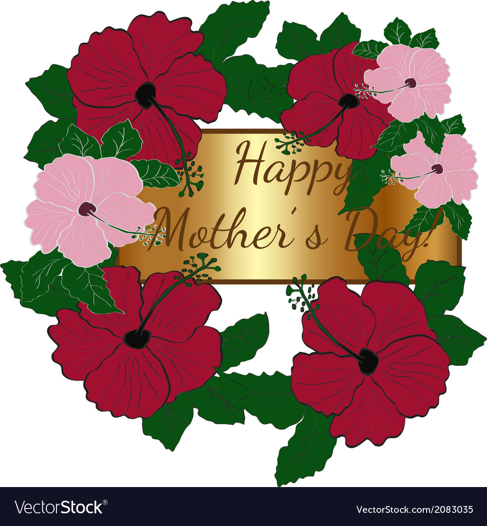 Mothers Day Greeting Card With Hibiscus Royalty Free Vector