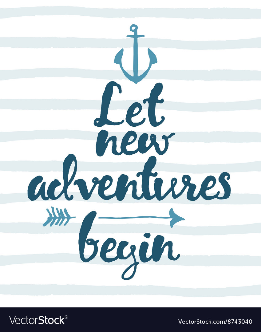 Drawn calligraphic quote Let new adventures poster