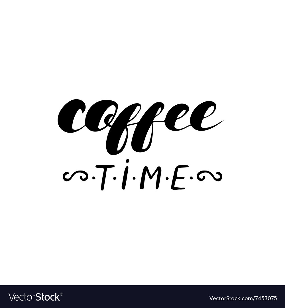 Coffee time - hand drawn calligraphy coffee poster