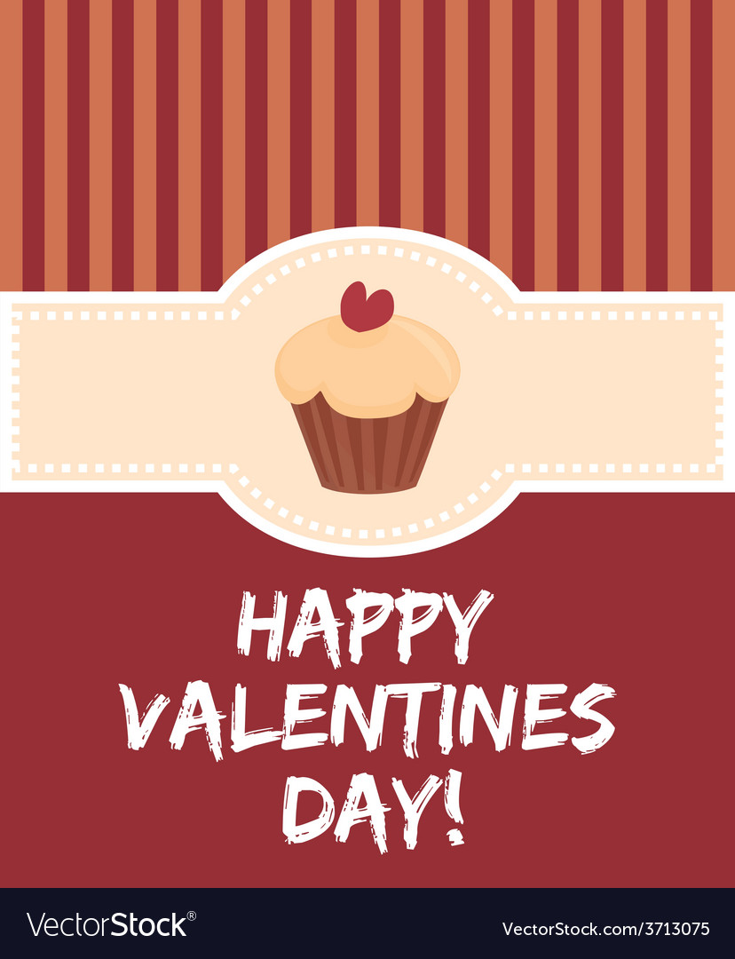 Happy valentines day card with sweet cupcake vector image