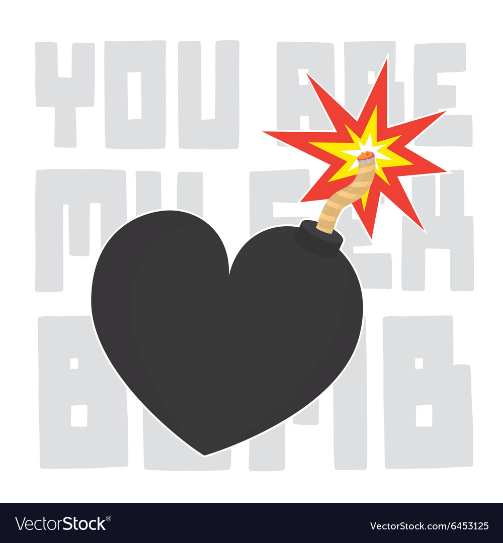 You Are My Sex Bomb Valentines Day Card Royalty Free Vector