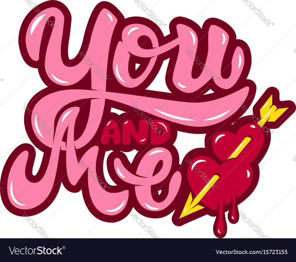 You and me hearts with arrow hand drawn lettering