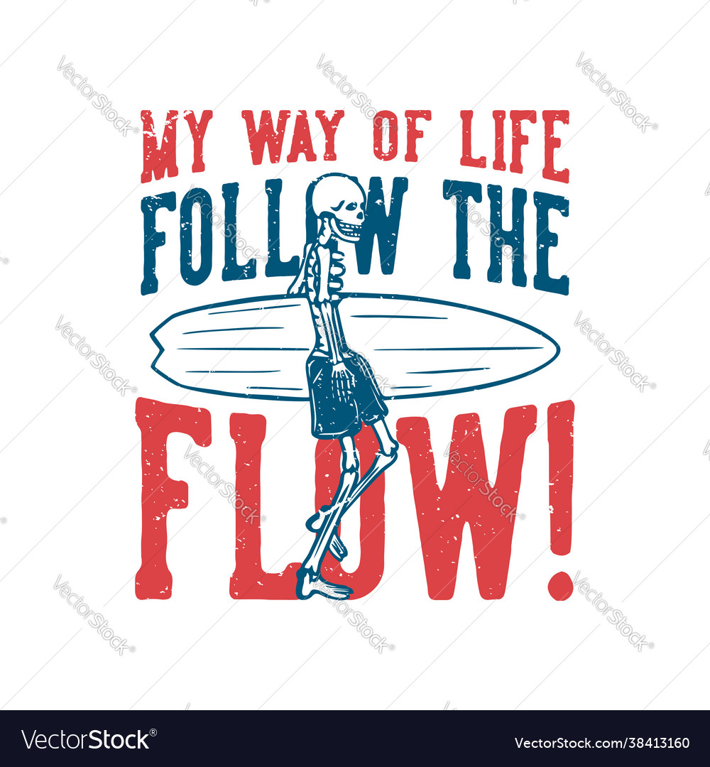 T shirt design my way life follow th flow
