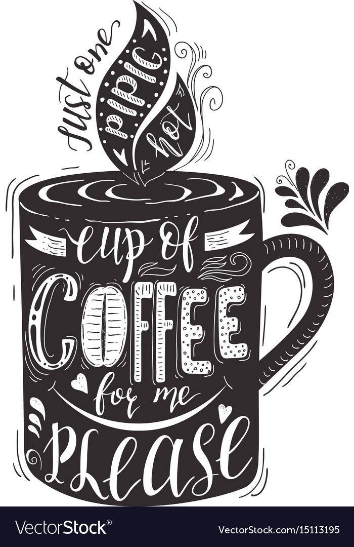 Quote for coffee hand-drawn lettering on