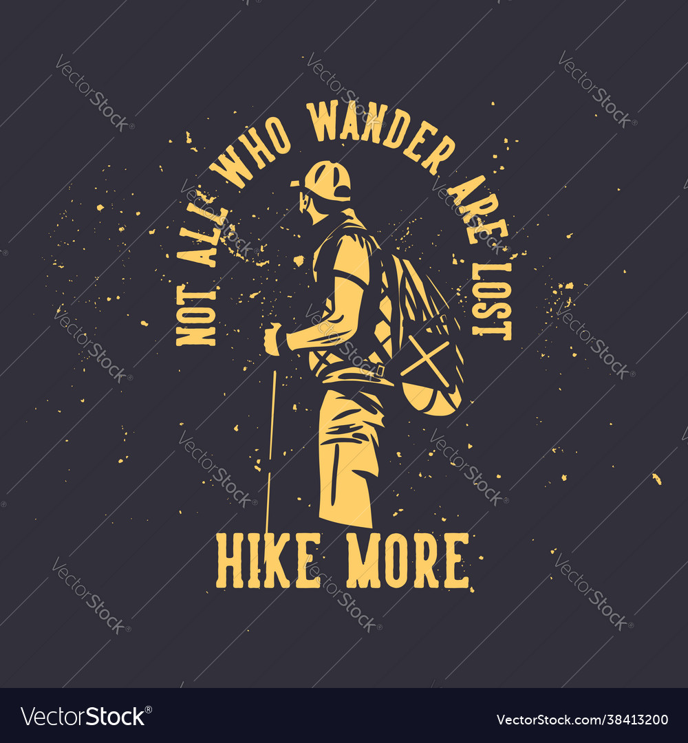 T shirt design not all who wander are lost hike