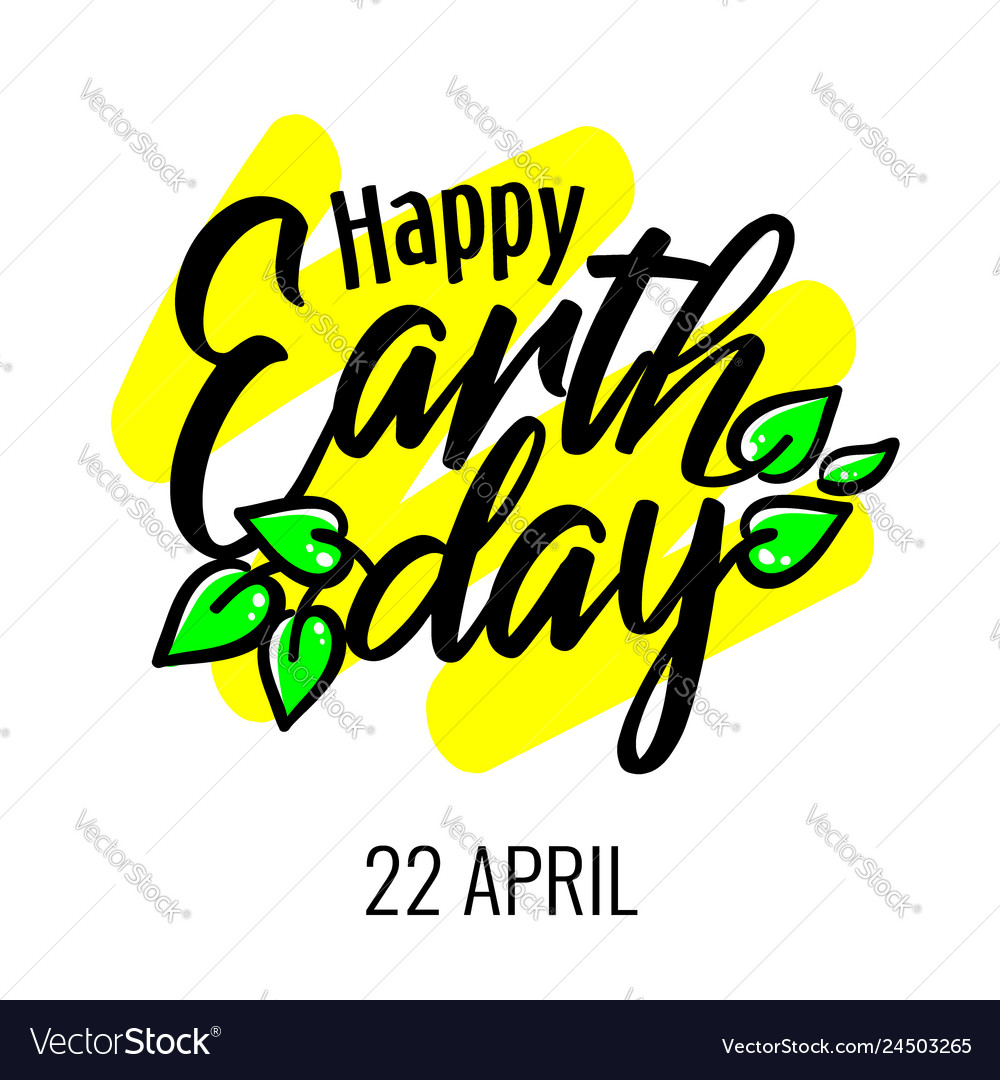 Happy earth day 22 april lettering card with green