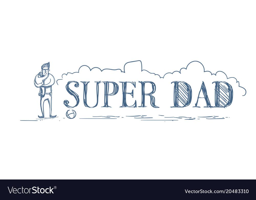 Super dad doodle horizontal poster with man hug vector image