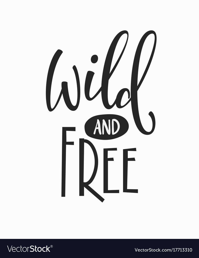 Wild and free t-shirt quote lettering