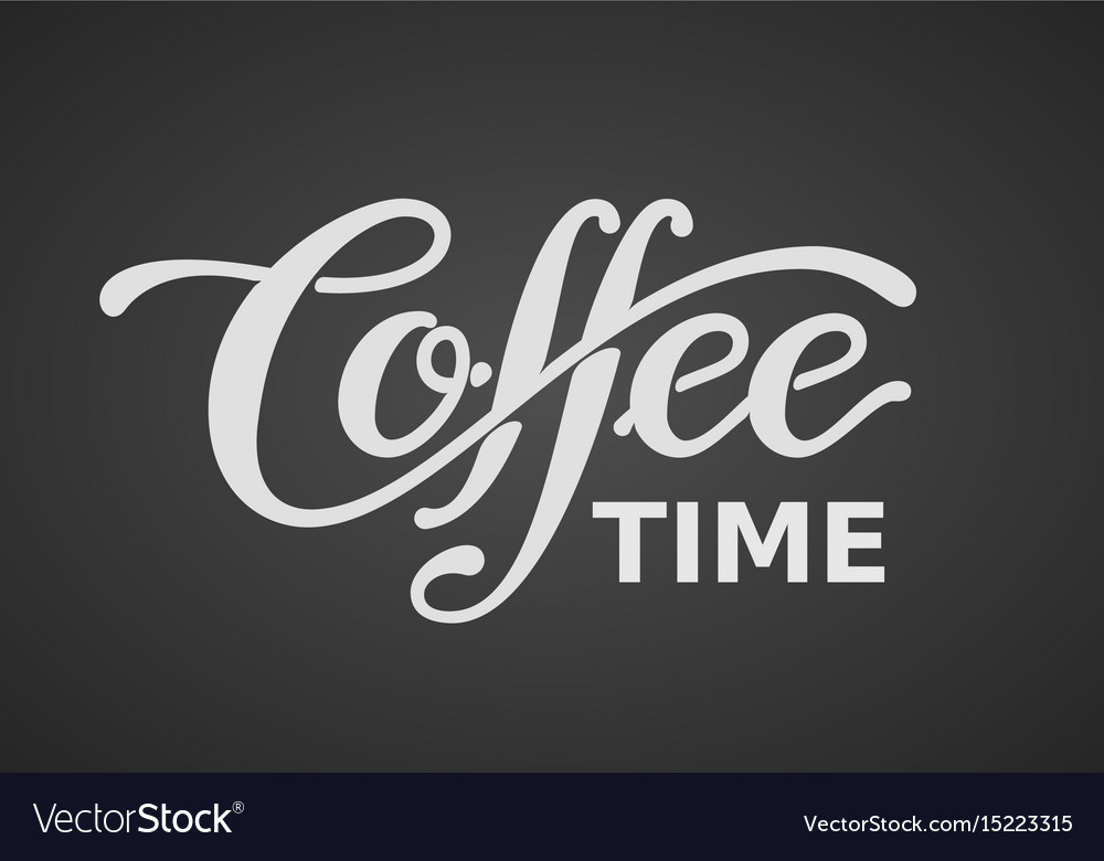 Coffee time lettering isolated on black