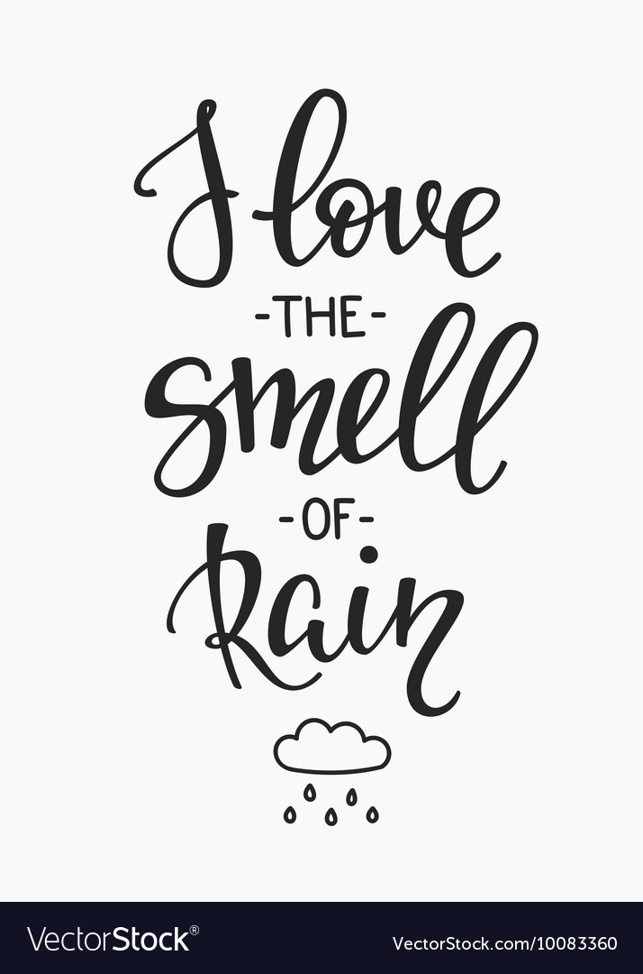 I love the Smell of rain quotes typography