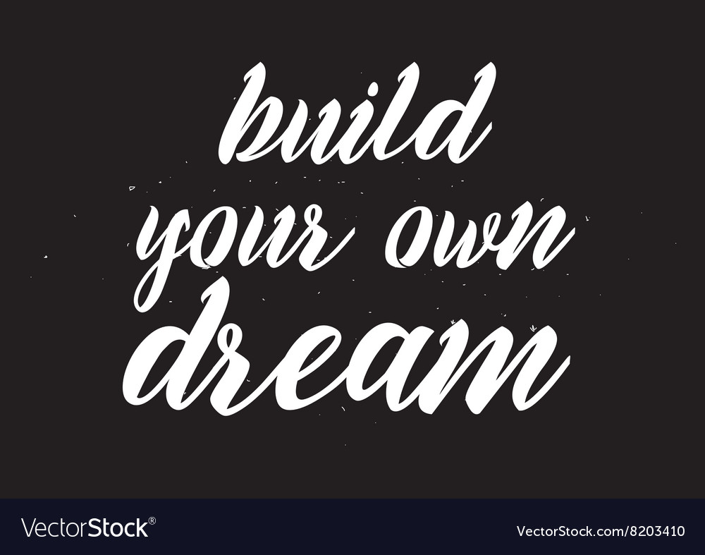 Build Your Own Dream Inscription Greeting Card Vector Image