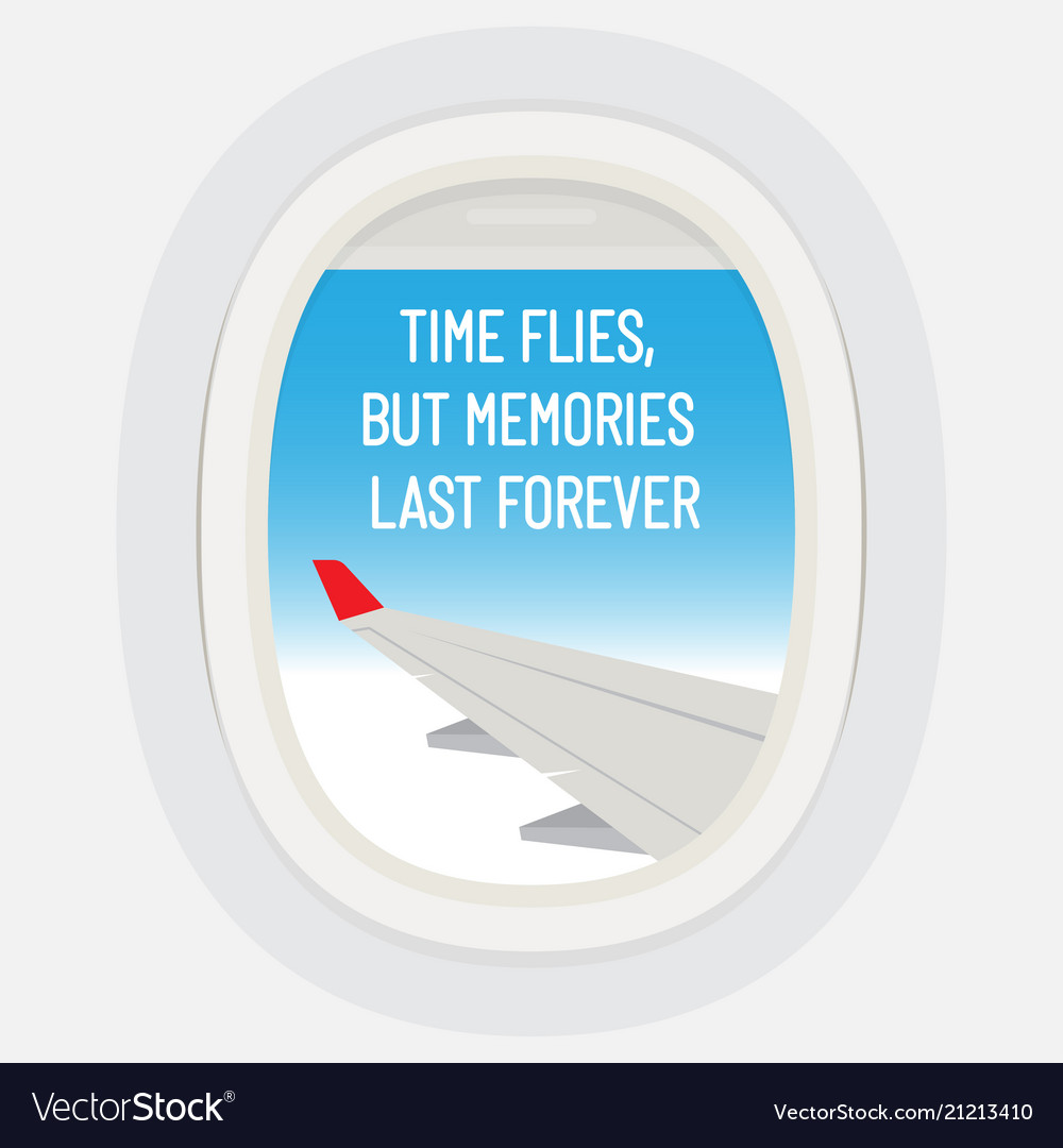 Time flies but memories last forever motivational