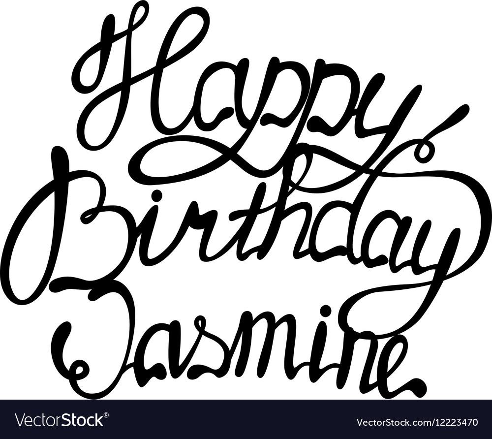 Happy birthday Jasmine name lettering