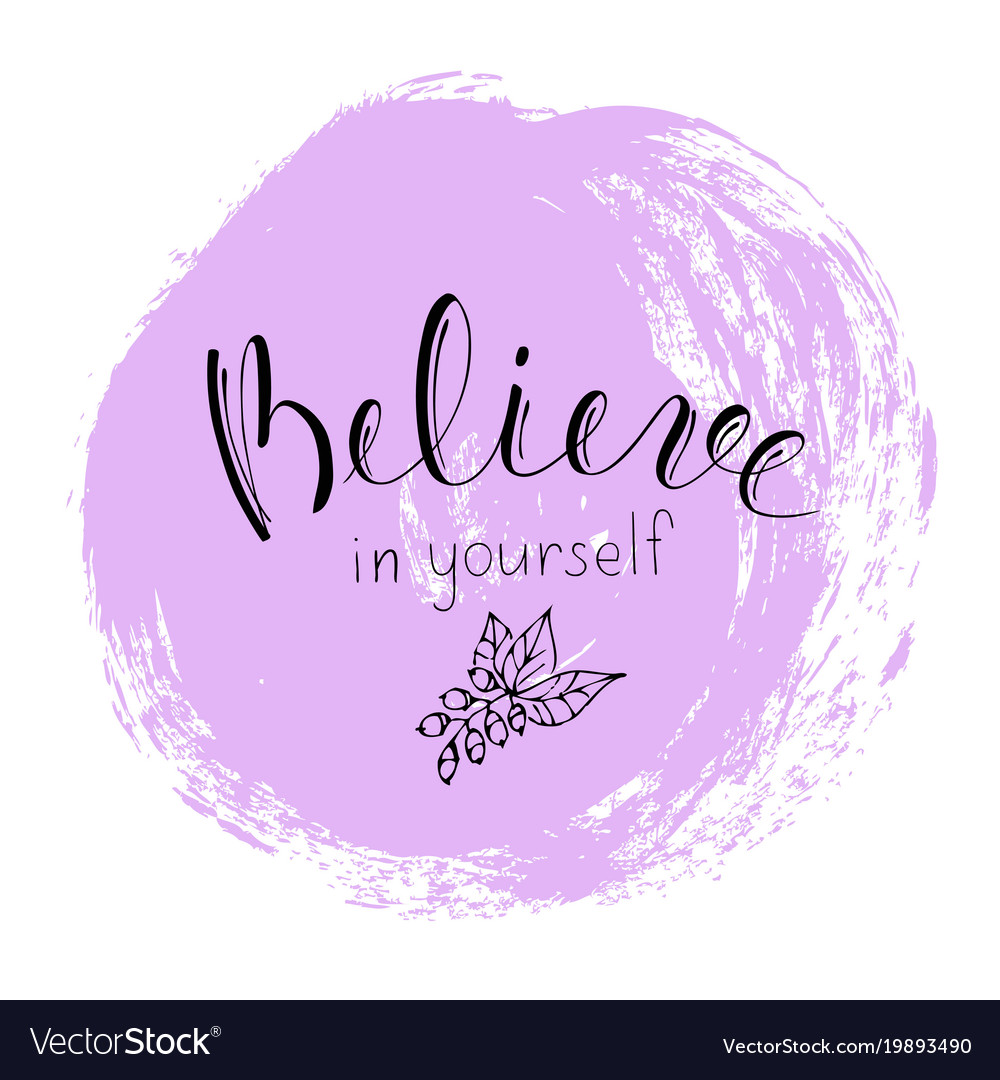 Quote believe in yourself motivational lettering