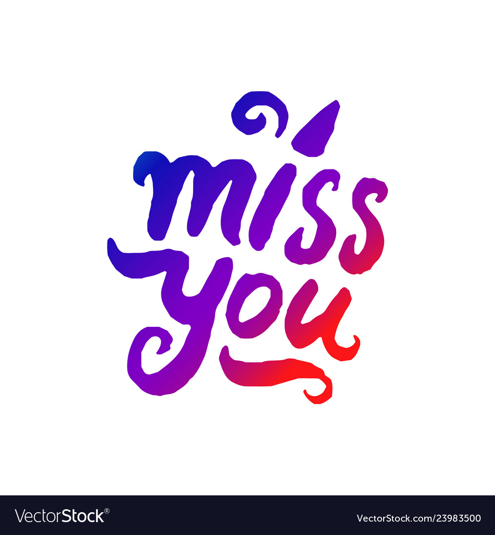 Concept of miss you word