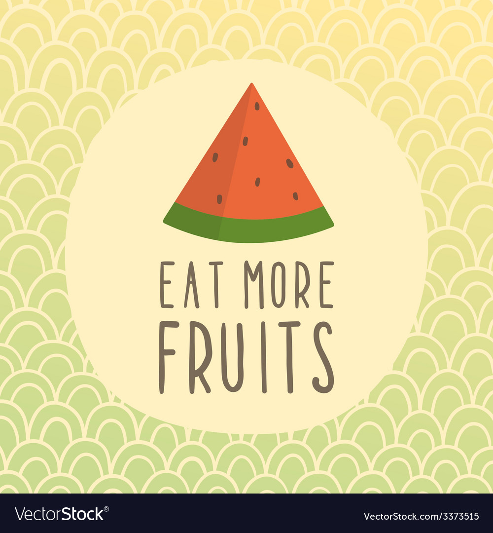 Eat more fruits card with piece of watermelon
