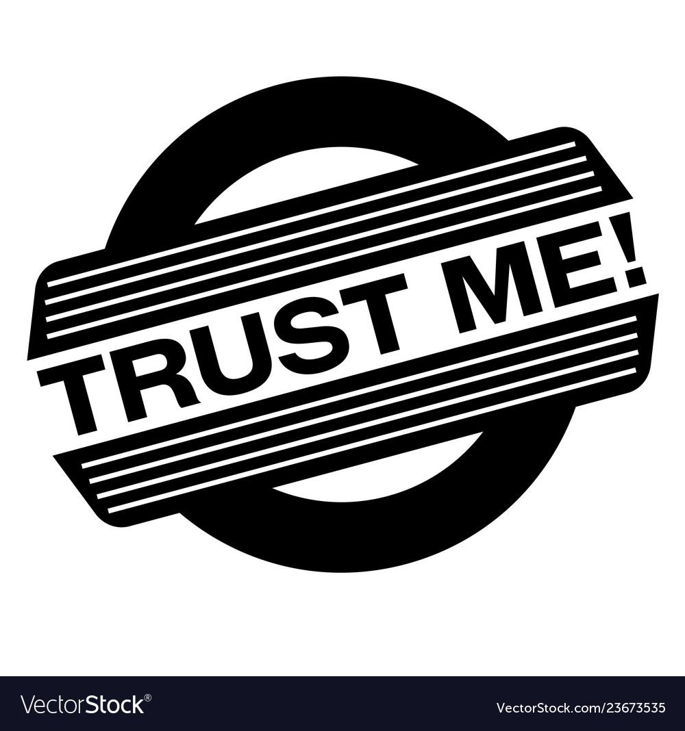 Trust me black stamp vector image on VectorStock