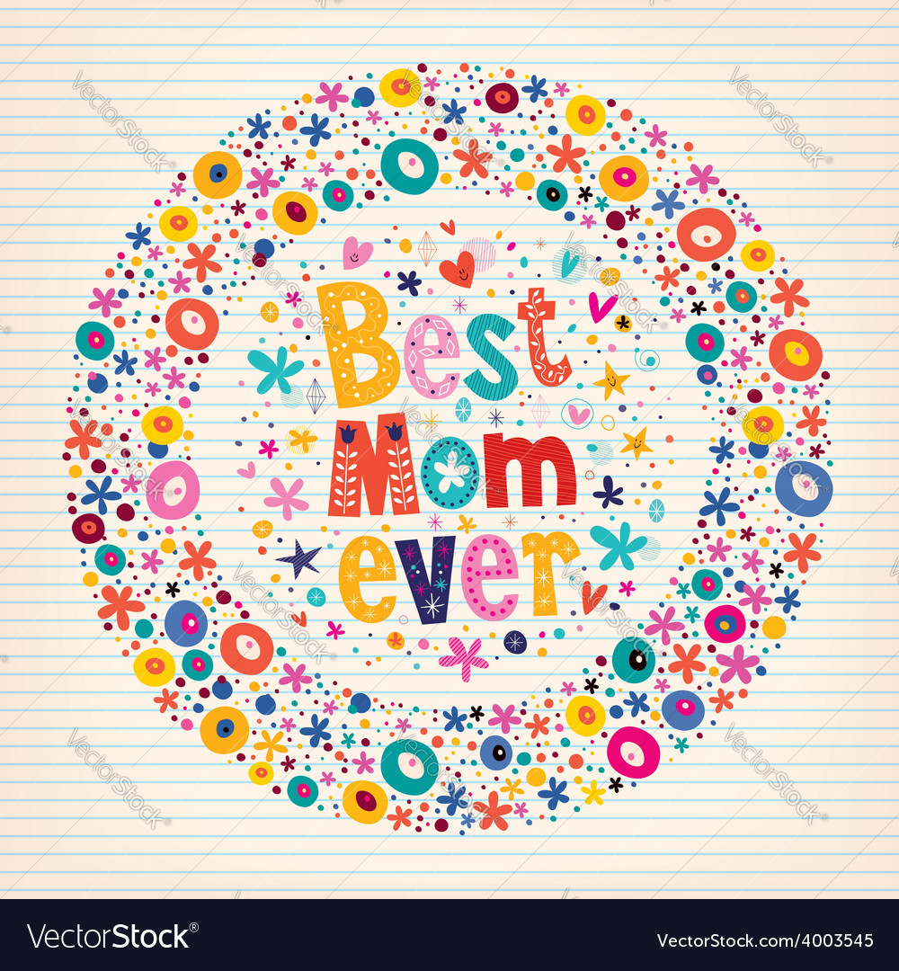Best Mom Ever Happy Mothers Day flowers card vector image