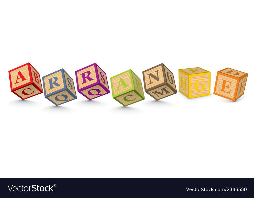 Word ARRANGE written with alphabet blocks