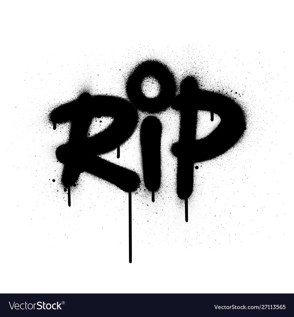 Graffiti Rip Rest In Peace Abbreviation Sprayed Vector Image We have his full list of keybinds, mouse, video, game settings and gear setup. vectorstock
