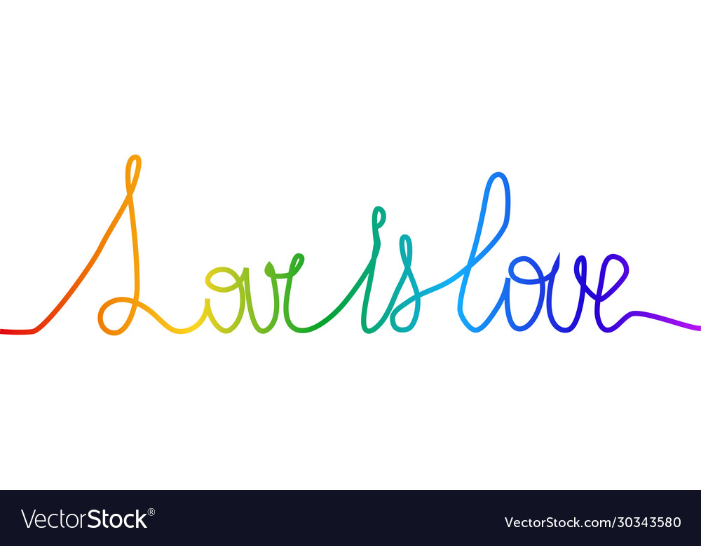 One Line Drawing Quotes Love Is Love The Vector Image