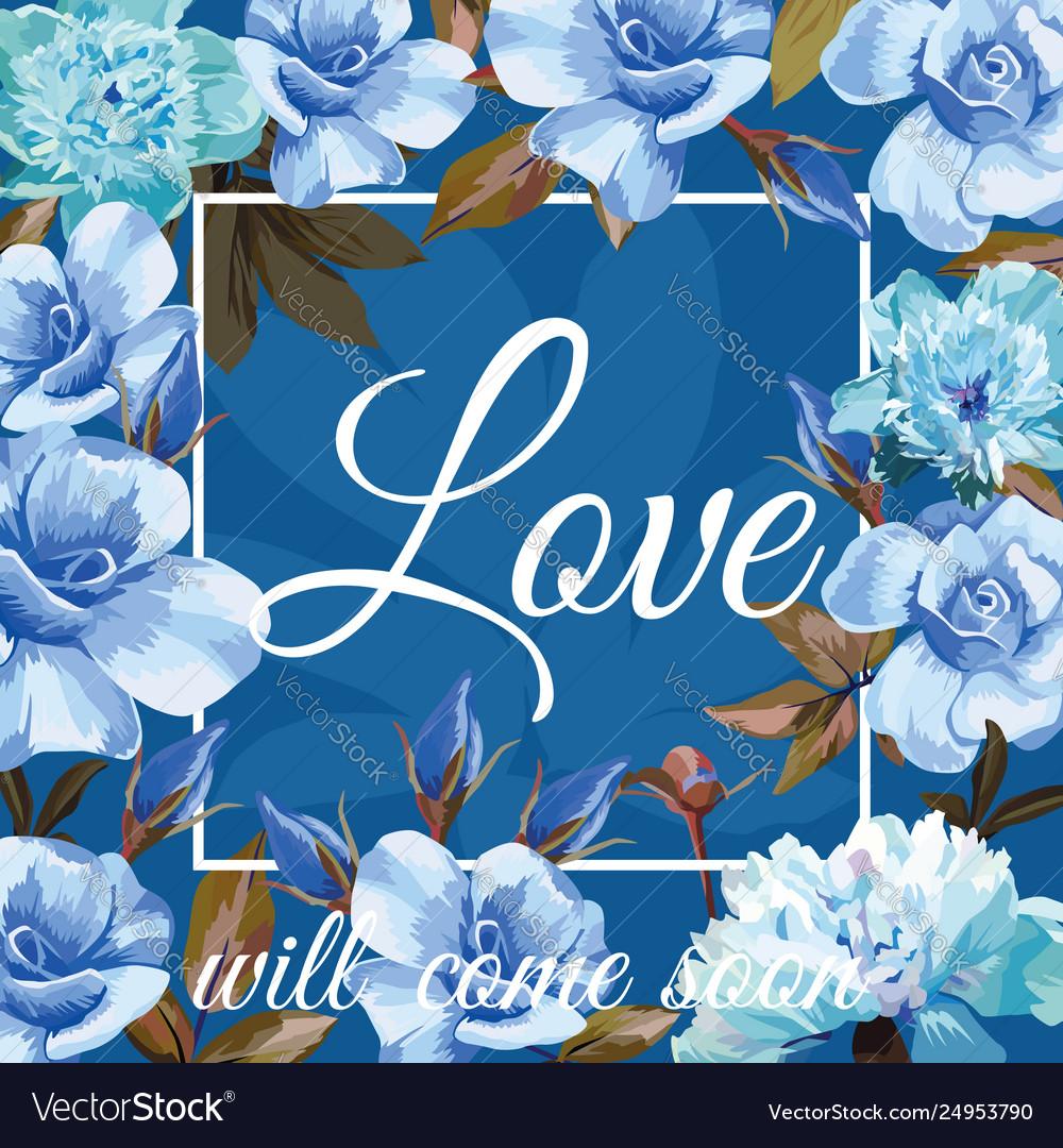 Love will come soon