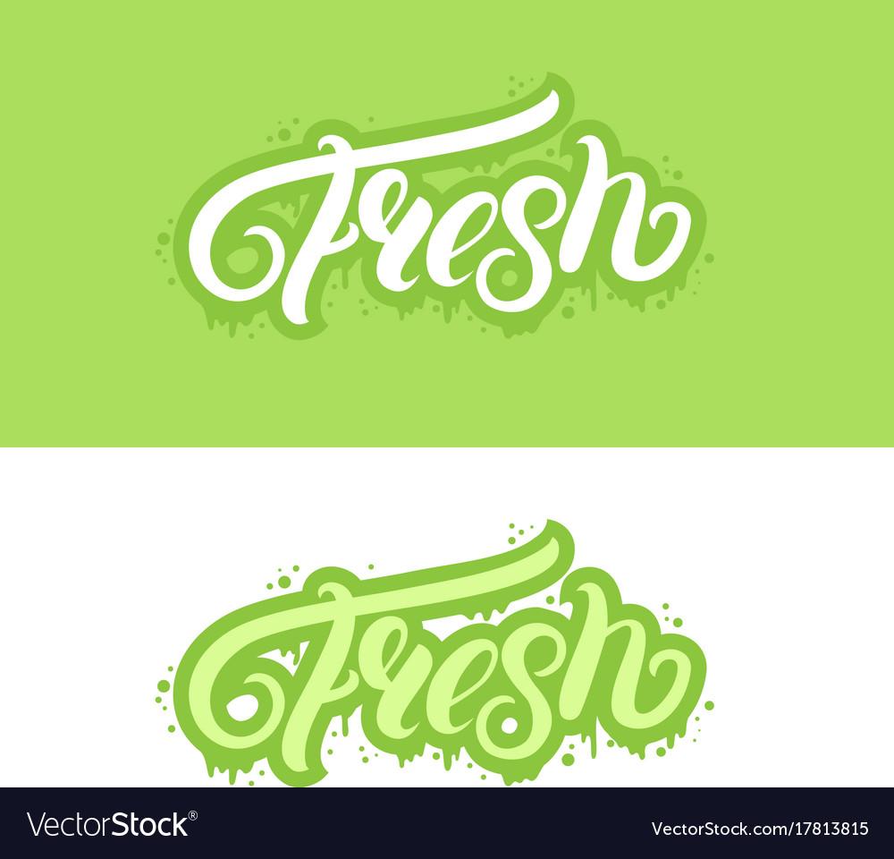 Fresh hand written lettering text