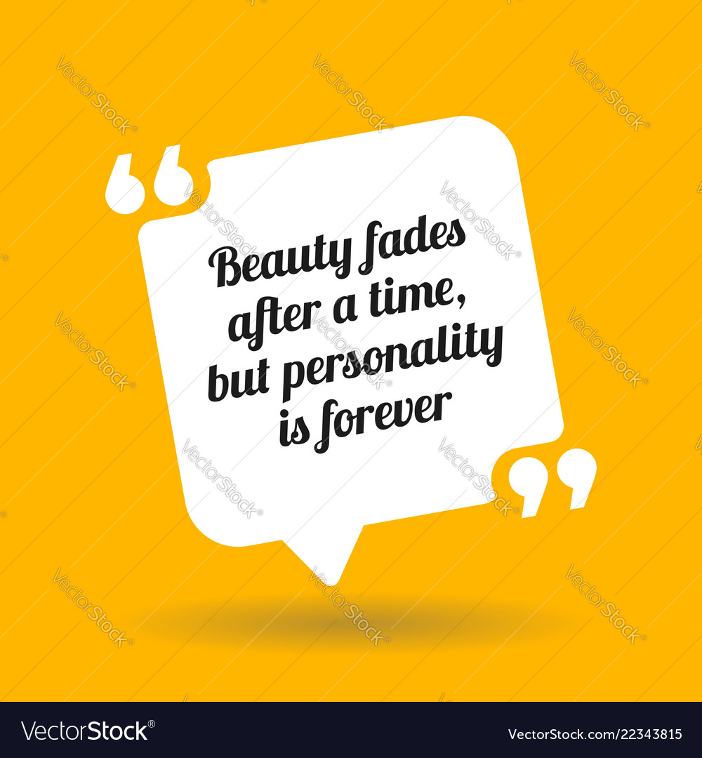 Inspirational motivational quote beauty fades