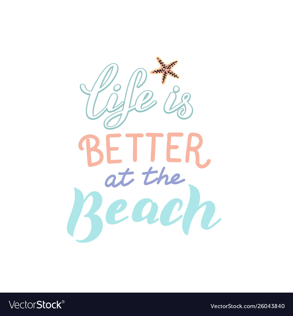 Life is better at beach quote trendy