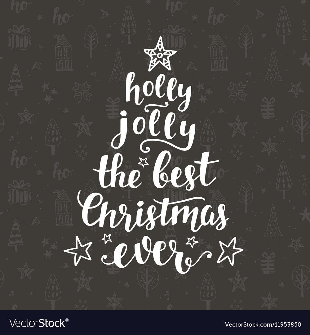 the best christmas ever holly jolly holidays vector image - Best Christmas Ever