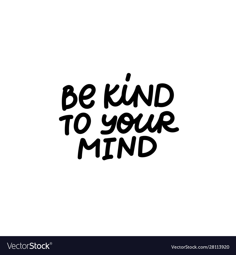 Be kind to mind calligraphy shirt quote lettering