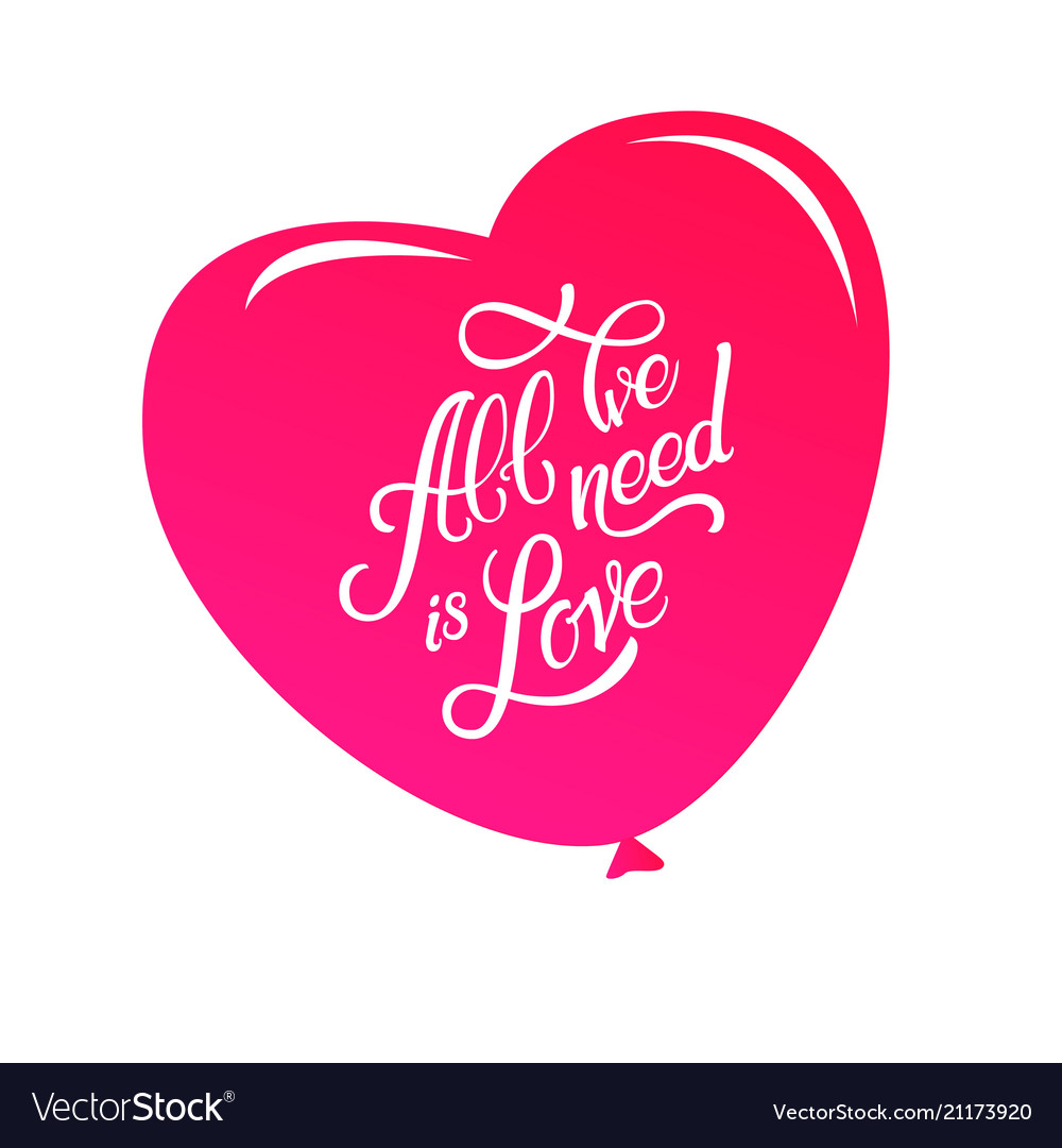 Calligraphic lettering all we need is love