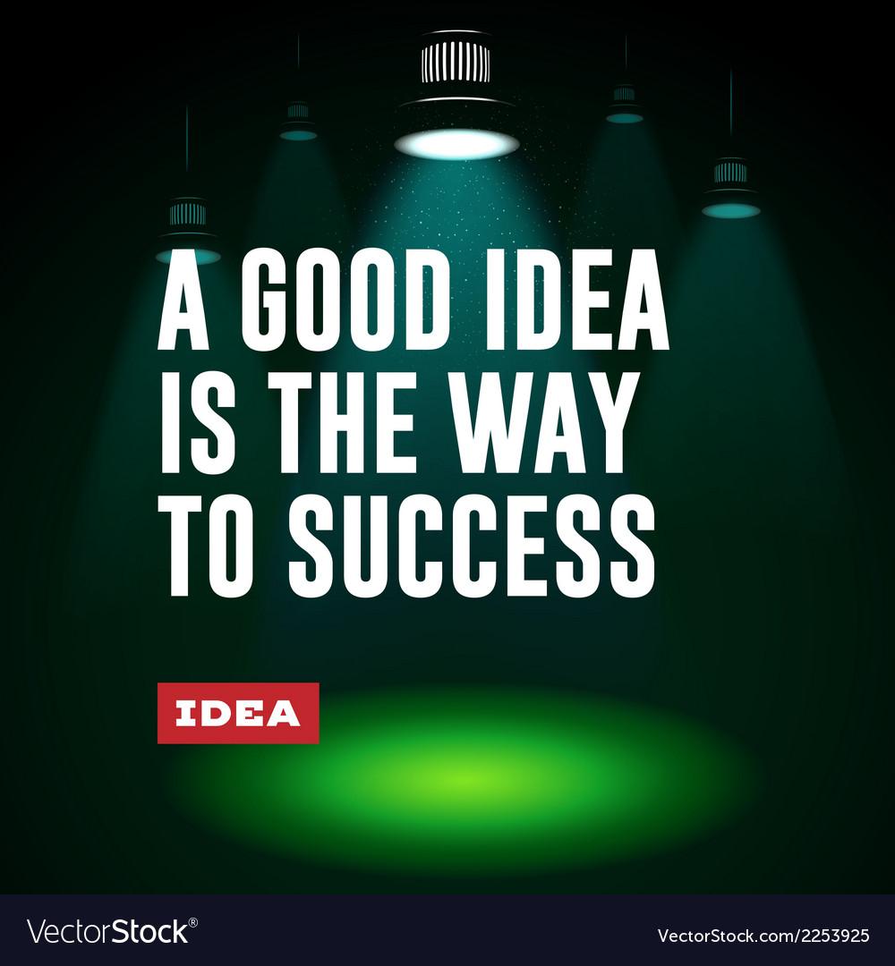 Idea concept A good idea is the way to success