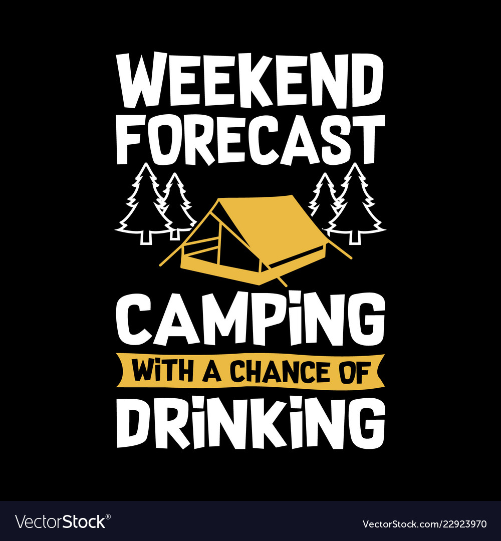 978cea99c Weekend forecast camping with a chance of drinking vector image
