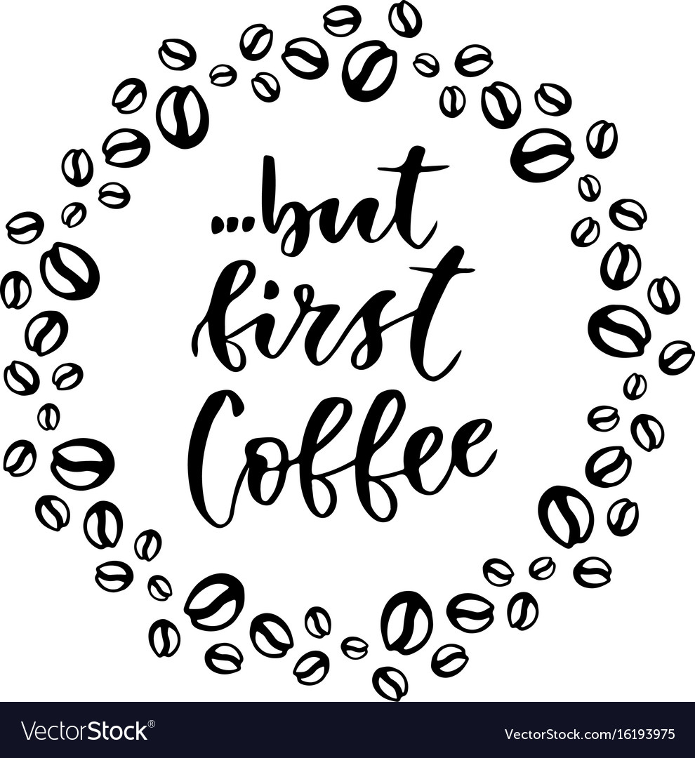 but first coffee modern hand lettering brush pen vector image