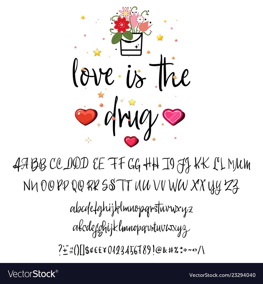 Love is the drug handwritten fonts analog